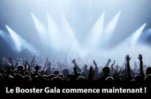 Ça y est : le Booster Gala commence !